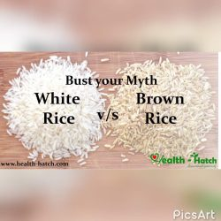 White Rice V/S Brown Rice - Myth Health Hatch